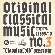'ClassicaLoid' presents ORIGINAL CLASSICAL MUSIC No.3