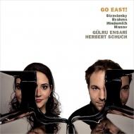 『東へ!〜4手ピアノによるストラヴィンスキー:春の祭典、ヒンデミット:ワルツ集、ブラームス、マノフ』 ギュルル・エンサリ、ヘルベルト・シュフ