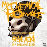 Welcome To The Black Parade (Steve Aoki 10th Ann Remix)