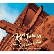 Best Of Kc Roberts & The Live Revolution