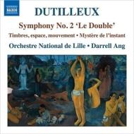 交響曲第2番『ル・ドゥーブル』、瞬間の神秘、『音色、空間、運動』 ダレル・アン&リール国立管弦楽団