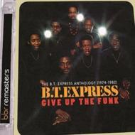 Give Up The Funk: The B.t.Express Anthology 1974-1982