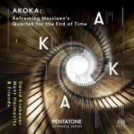 メシアン:世の終わりのための四重奏曲、クラカウアー:アコカ、他 デイヴィッド・クラカウアー、マット・ハイモヴィッツ、ジョナサン・クロウ、ジェフリー・バールソン