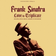 Love In Triplicate / Sinatra Sings Great American Songbook