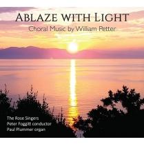 Ablaze With Light-chior Works: Foggitt / The Rose Singers Plummer(Organ)