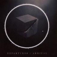 Departures / Arrival