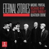 『エターナル・ストーリーズ』 エベーヌ四重奏団、ミシェル・ポルタル