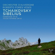 チャイコフスキー:弦楽セレナード、シベリウス:親愛なる声(弦楽合奏版) ロベルト・フォレス・ヴェセス&オーヴェルニュ管弦楽団