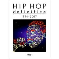 HIP HOP definitive 1974-2017 (ele-king books)