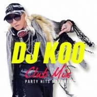 DJ KOO CLUB MIX -PARTY HITS MEGAMIX -