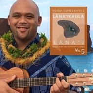 Music For The Hawaiian Islands Vol 5: Lana'ikaula