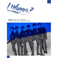 4th Mini Album: I Wanna? 【A/Stage Ver.】