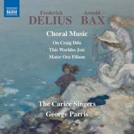 ディーリアス:合唱作品集、バックス:合唱作品集 ジョージ・パリス&カリス・シンガーズ