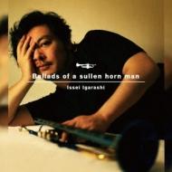 Ballads Of A Sullen Horn Man