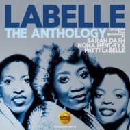 Anthology: Including Solo Recordings By Sarah Dash, Nona Hendryx & Patti Labelle