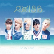 Be My Love 【初回限定盤】 (CD+DVD)