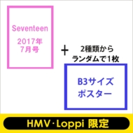 Seventeen×SEVENTEEN HMV・Loppi特別セット (Seventeen7月号+SEVENTEENポスター)