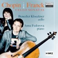 ショパン:チェロ・ソナタ、序奏と華麗なポロネーズ、フランク:ヴァイオリン・ソナタ(チェロ版) ベネディクト・クレックナー、アンナ・フェドロヴァ