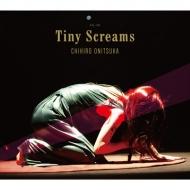 Tiny Screams 【完全生産限定盤】(+DVD)