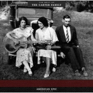 American Epic: The Best Of The Carter Family (180グラム重量盤)