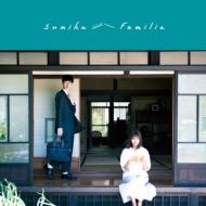 Familia 【初回プレス生産限定盤】(+DVD)