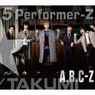 5 Performer-Z 【初回限定TAKUMI盤】 (2CD+DVD)