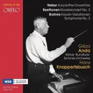 ブラームス:交響曲第3番、ハイドン変奏曲、ベートーヴェン:ピアノ協奏曲第3番、他 ハンス・クナッパーツブッシュ&ケルン放送響、ゲザ・アンダ(2CD)
