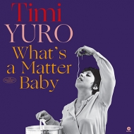 What's A Matter Baby (180グラム重量盤)