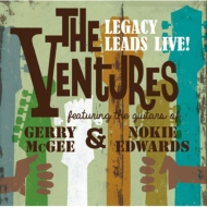 Ventures Legacy Leads Live! Featuring The Guitars Of : Gerry Mcgee And Nokie Edwards