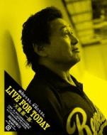 LIVE FOR TODAY-天龍源一郎-[特別版]