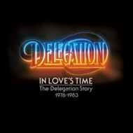 In Loves Time: The Delegation Story 1976-1983