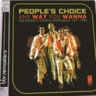 Anyway You Wanna: The People's Choice Anthology 1971-1981