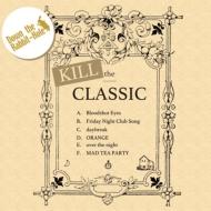 kill the classic