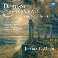 『アンブロークン・ライン〜ドビュッシー:『映像』第1集、前奏曲集第2巻、ラモー:カヴォットと6つの変奏、悲しみの支度』 ジェフリー・ラデーア
