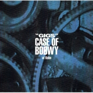 `gigs`Case Of Boowy At Kobe