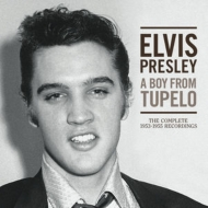 Boy From Tupelo: The Complete 1953-1955 Recordings