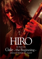 HIRO (La'cryma Christi)/Hiro 1st Solo Live Gale the Beginning : 2017.4.29 Shinjuku Reny