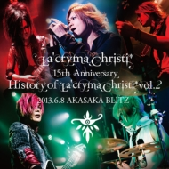 La'cryma Christi 15th Anniversary Live History of La'cryma Christi Vol.2 2013.6.8 赤坂BLITZ