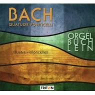 (Cello Quartet)Orgelbuchlein(Selections): Quatuor Ponticelli