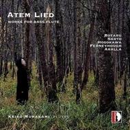 Keiko Murakami : Atem Lied -Works for Bass Flute