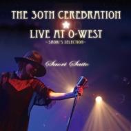 The 30th Cerebration ☆Live at O-WEST Saori Saito 〜Saori's Selection〜