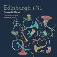 Baroque Classical/Edinburgh 1742-barsanti & Handel: Whelan / Ensemble Marsyas