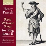 ジェームズ2世のための歓迎歌集 ハリー・クリストファーズ&ザ・シックスティーン