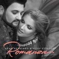 『ロマンツァ』 アンナ・ネトレプコ、ユシフ・エイヴァゾフ