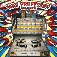 Mad Professor Selects 1980-2015