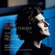 Debussy La Mer, Ariettes Oubliees, Faure Pelleas et Melisande, etc : Robin Ticciati / Deutsches Symphonie Orchester Berlin, Kozena(Ms)