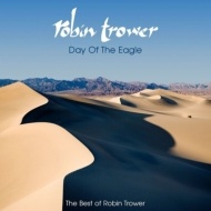 Day Of The Eagle -The Best Of Robin Trower