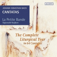 Cantatas for the Complete Liturgical Year : S.Kuijken / La Petite Bande, etc (19CD)