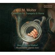 トランペットとホルンのための協奏曲集 ジャン=フランソワ・マドゥフ、ダニエラ・ドルチ&ムジカ・フィオリータ