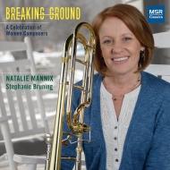 『ブレイキング・グラウンド〜女性作曲家による現代トロンボーン作品集』 ナタリー・マニックス
